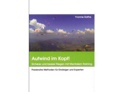 Gleitschirm Buch von Yvonne Dathe Aufwind im Kopf