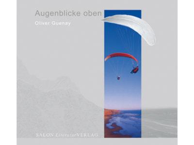 Gleitschirm Buch von Oliver Guenay Augenblicke oben